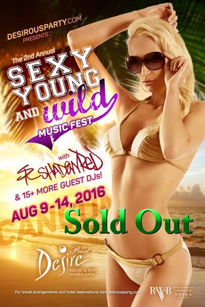 Tue, Aug 9, 2016 2nd Annual Sexy, Young & Wild Music Fest  at Desire Pearl Resort Resort  Puerto Morelos