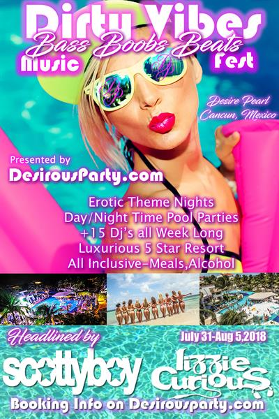 Tue, Jul 31, 2018 Dirty Vibes Music Fest at Desire Pearl Resort Resort  Puerto Morelos
