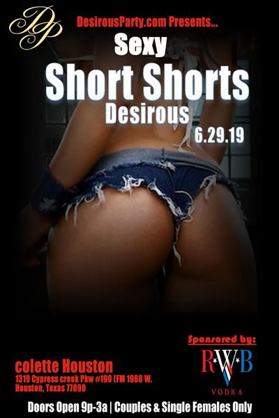 Sat, Jun 29, 2019 Sexy Short Shorts Desirous at colette Houston Members NightClub Houston Texas