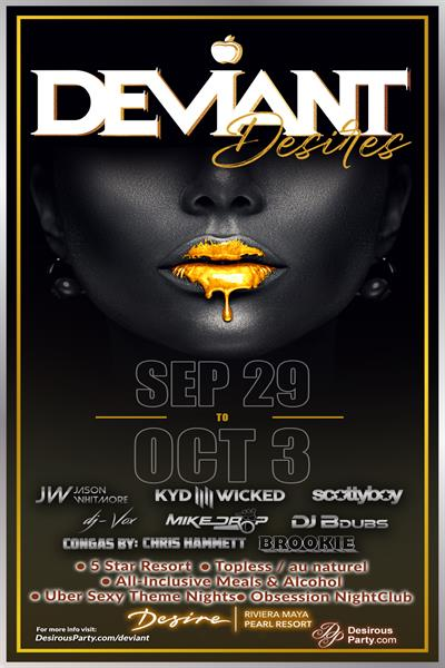Wed, Sep 29, 2021 Deviant Desires at Desire Pearl Resort Resort  Puerto Morelos