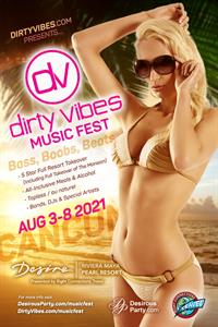 Tue, Aug 3, 2021 Dirty Vibes Music Fest- Bass Boobs Beats at Desire Pearl Resort Resort  Puerto Morelos